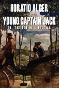 Young Captain Jack or, The Son of a Soldier