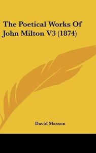 The Poetical Works Of John Milton V3 (1874)