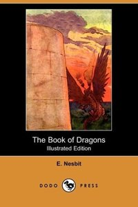 The Book of Dragons (Illustrated Edition) (Dodo Press)
