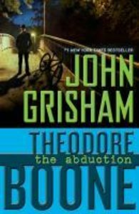Theodore Boone 02. The Abduction