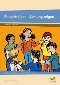 Respekt üben - Achtung zeigen Vorschule und Klasse 1/2