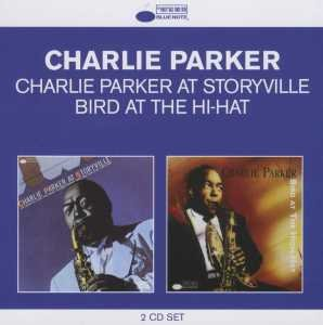 Charlie Parker At Storyville/Bird At The Hi-Hat