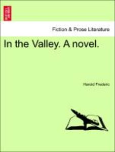 In the Valley. A novel. Vol. II.