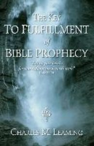 The Key to Fulfillment of Bible Prophecy