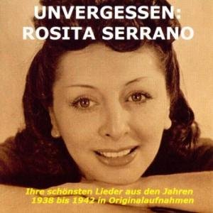 Unvergessen: Rosita Serrano