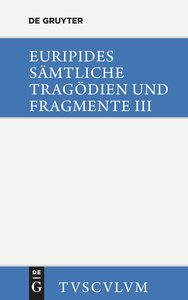 Sämtliche Tragödien und Fragmente, Band III, Die bittflehenden M