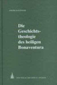 Die Geschichtstheologie des heiligen Bonaventura