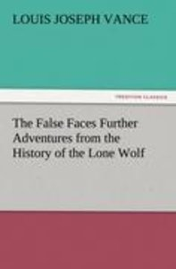The False Faces Further Adventures from the History of the Lone