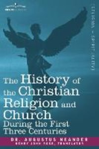 The History of the Christian Religion and Church During the Firs