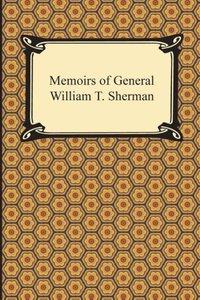 Memoirs of General William T. Sherman