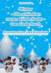 Winter - Die schönsten neuen Kinderlieder - 30 wunderschöne neu