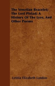 The Venetian Bracelet; The Lost Pleiad; A History Of The Lyre, A