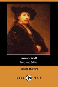 Rembrandt (Illustrated Edition) (Dodo Press)
