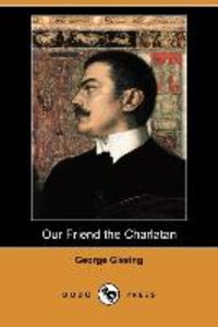 Our Friend the Charlatan (Dodo Press)