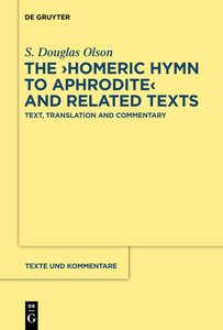 """The """"Homeric Hymn to Aphrodite"""" and Related Texts"""