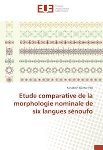 Etude comparative de la morphologie nominale de six langues séno