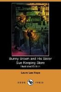 Bunny Brown and His Sister Sue Keeping Store (Illustrated Editio