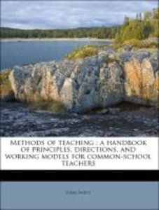 Methods of teaching : a handbook of principles, directions, and