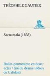 Sacountala (1858) ballet-pantomime en deux actes / tiré du drame