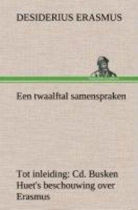 Een twaalftal samenspraken Tot inleiding: Cd. Busken Huet's besc