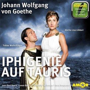 Iphigenie auf Tauris - Hörspiel. Die wichtigsten Szenen im Origi