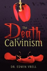 The Death of Calvinism