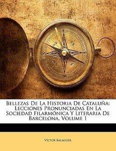 Bellezas De La Historia De Cataluña: Lecciones Pronunciadas En L