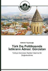 Türk Dis Politikasinda Istikrarin Adresi: Gürcistan