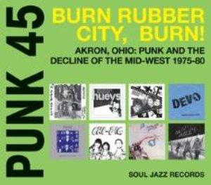 Punk 45:Burn Rubber City,Burn!