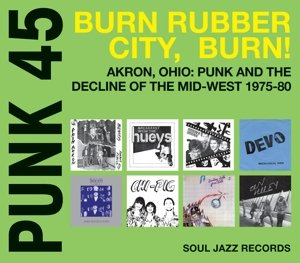 Punk 45:Burn Rubber City,Burn!