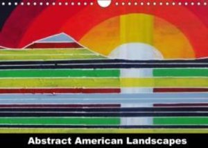 Abstract American Landscapes (Wall Calendar 2015 DIN A4 Landscap