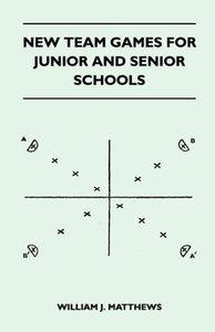 New Team Games for Junior and Senior Schools