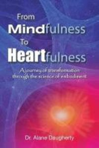 From Mindfulness to Heartfulness: A Journey of Transformation Th