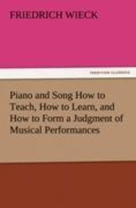 Piano and Song How to Teach, How to Learn, and How to Form a Jud