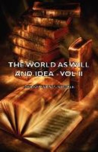 The World as Will and Idea - Vol II