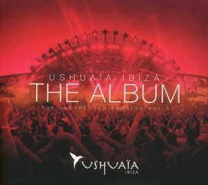 Ushuaia Ibiza-The Unexpected Session Vol.1