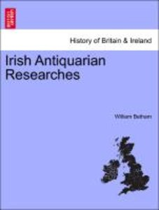 Irish Antiquarian Researches