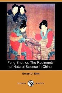 Feng Shui; Or, the Rudiments of Natural Science in China (Dodo P
