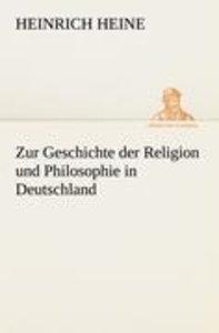Zur Geschichte der Religion und Philosophie in Deutschland