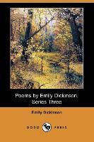 Poems by Emily Dickinson, Series Three (Dodo Press) - zum Schließen ins Bild klicken