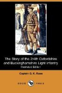 The Story of the 2/4th Oxfordshire and Buckinghamshire Light Inf