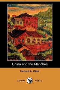 China and the Manchus (Dodo Press)