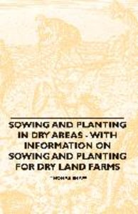 Sowing and Planting in Dry Areas - With Information on Sowing an