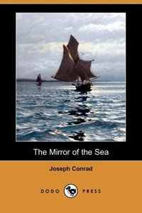 The Mirror of the Sea (Dodo Press)