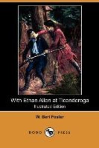 With Ethan Allen at Ticonderoga (Illustrated Edition) (Dodo Pres