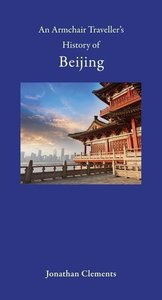 Armchair Traveller's History of Beijing