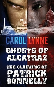 Ghosts of Alcatraz / The Claiming Of Patrick Donnelly