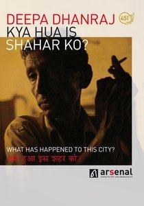 Kya Hua is Shahar Ko?-What h