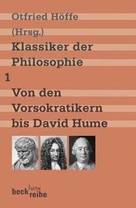 Klassiker der Philosophie 1: Von den Vorsokratikern bis David Hu