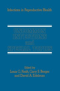 Uncommon Infections and Special Topics